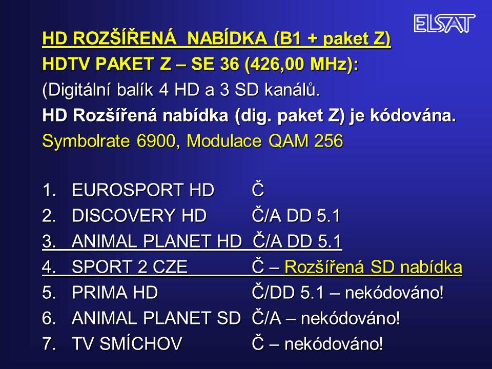 HD ROZŠÍŘENÁ NABÍDKA (B1 + paket Z) HDTV PAKET Z – SE 36 (426,00 MHz): (Digitální balík 4 HD a 3 SD kanálů. HD Rozšířená nabídka (dig. paket Z) je kód