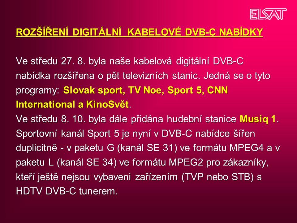 ROZŠÍŘENÍ DIGITÁLNÍ KABELOVÉ DVB-C NABÍDKY Ve středu 27. 8. byla naše kabelová digitální DVB-C nabídka rozšířena o pět televizních stanic. Jedná se o