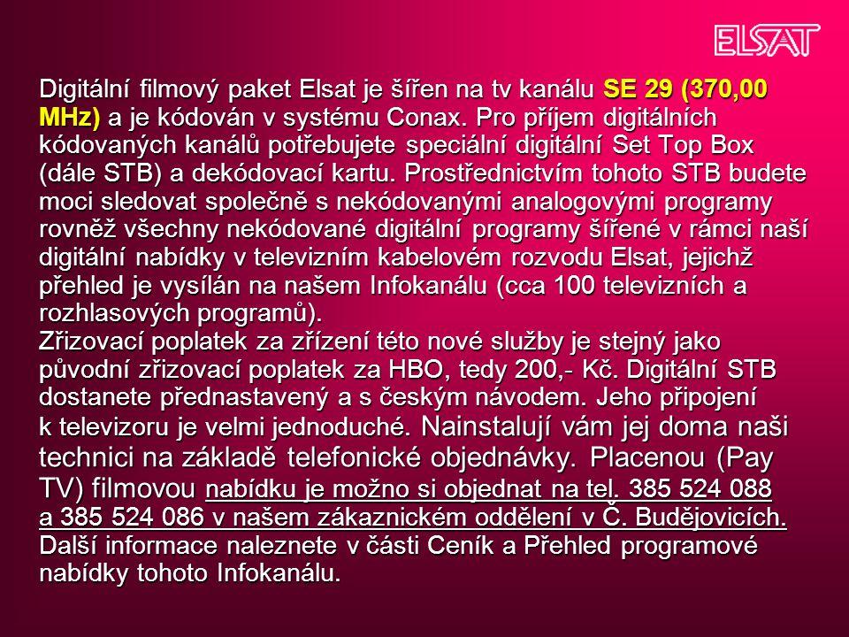 Digitální filmový paket Elsat je šířen na tv kanálu SE 29 (370,00 MHz) a je kódován v systému Conax. Pro příjem digitálních kódovaných kanálů potřebuj