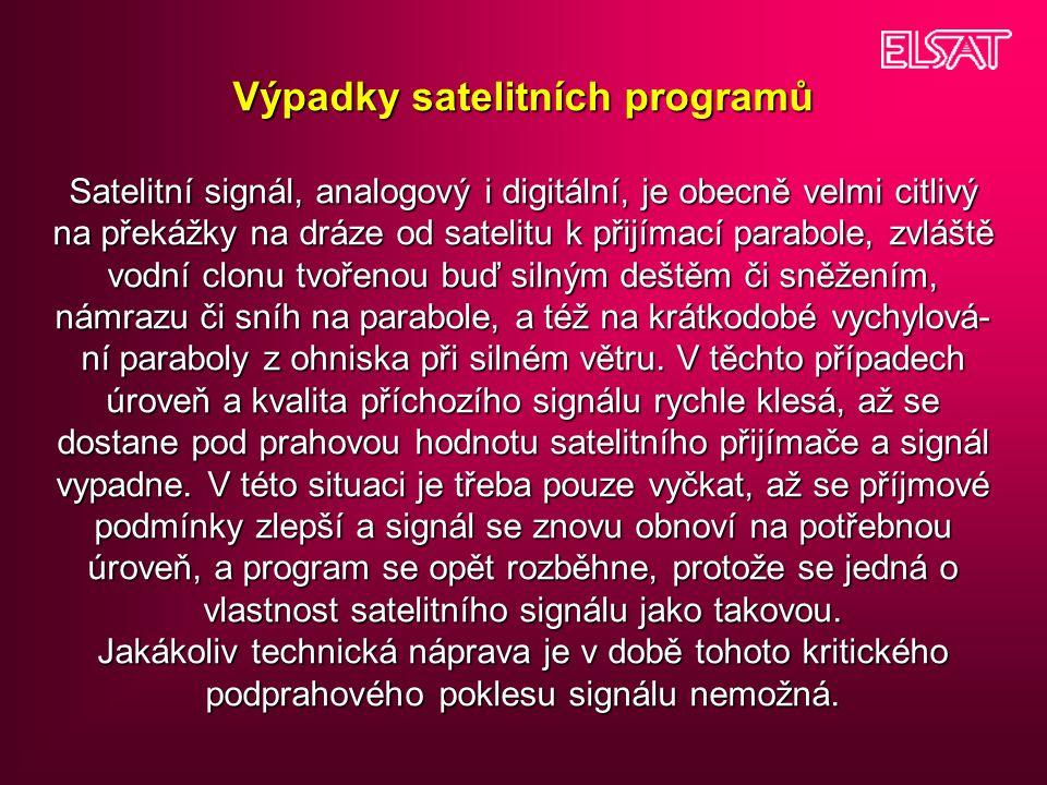 Výpadky satelitních programů Satelitní signál, analogový i digitální, je obecně velmi citlivý na překážky na dráze od satelitu k přijímací parabole, z