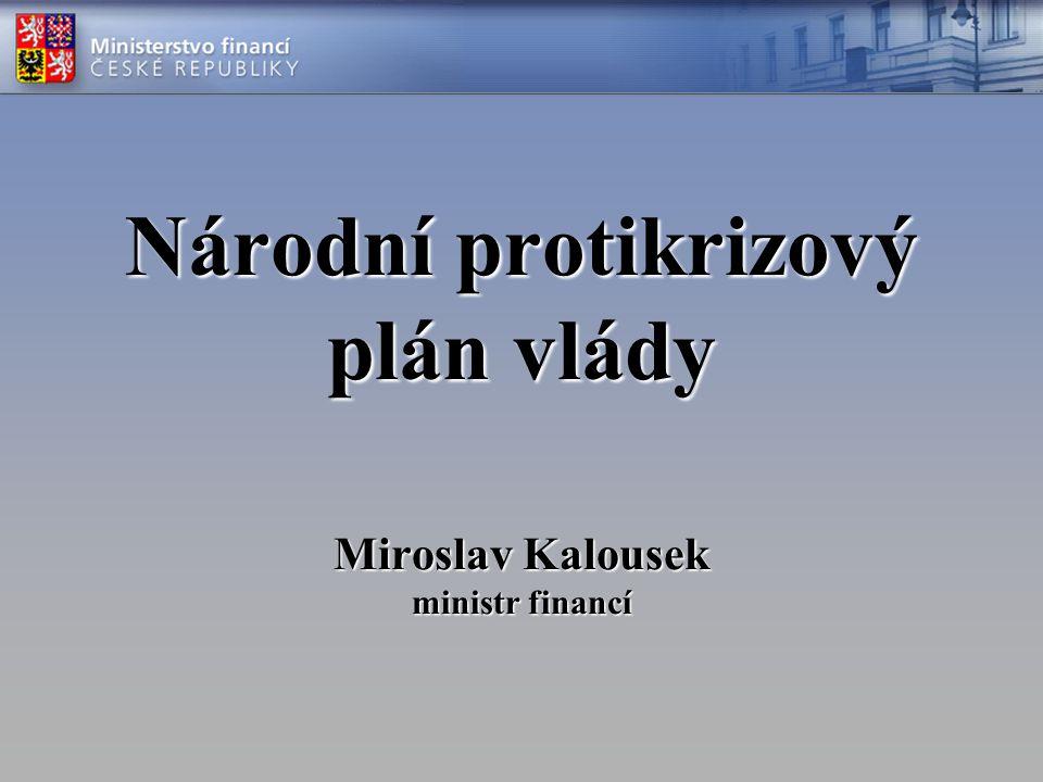 Národní protikrizový plán vlády Miroslav Kalousek ministr financí