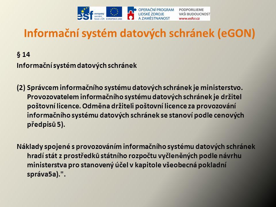 Informační systém datových schránek (eGON) § 14 Informační systém datových schránek (2) Správcem informačního systému datových schránek je ministerstv
