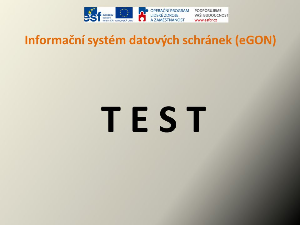Informační systém datových schránek (eGON) T E S T