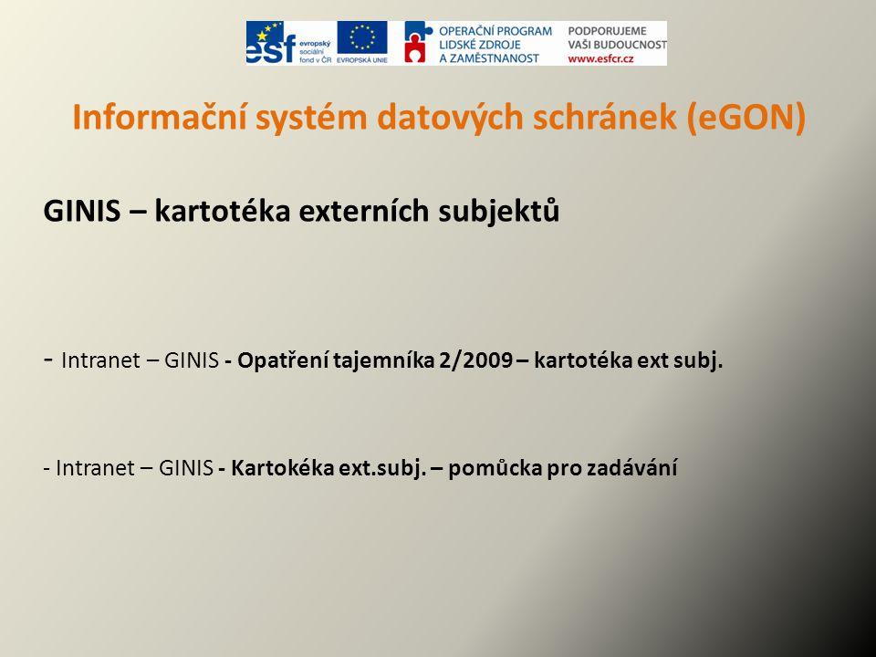 Informační systém datových schránek (eGON) GINIS – kartotéka externích subjektů - Intranet – GINIS - Opatření tajemníka 2/2009 – kartotéka ext subj. -
