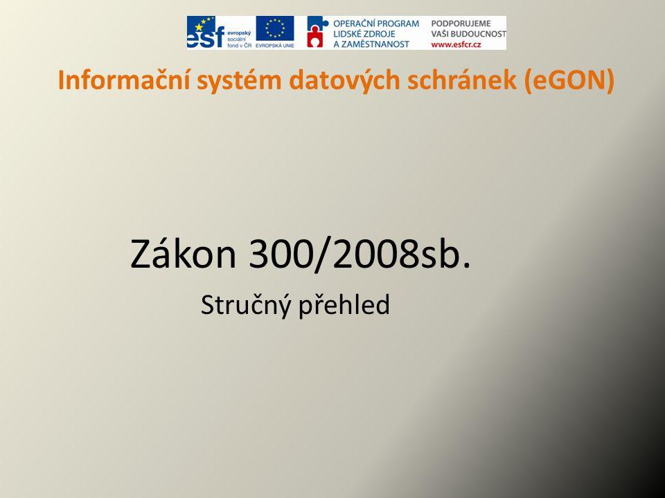 Informační systém datových schránek (eGON) § 14 Informační systém datových schránek (2) Správcem informačního systému datových schránek je ministerstvo.