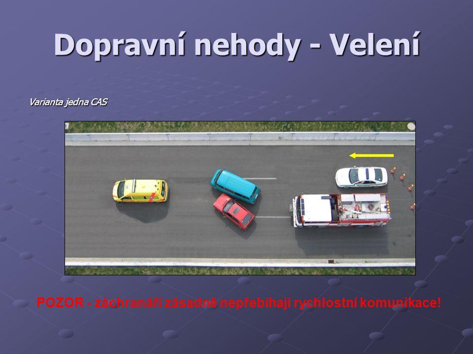 Dopravní nehody - Velení Varianta jedna CAS POZOR - záchranáři zásadně nepřebíhají rychlostní komunikace!
