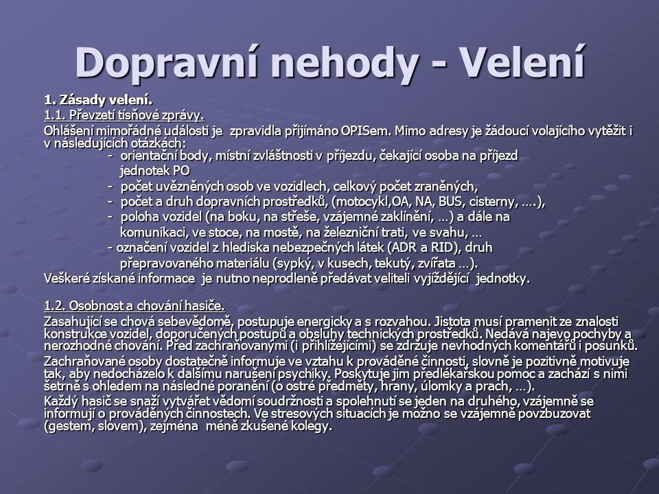 Dopravní nehody - Velení 1.Zásady velení. 1.1. Převzetí tísňové zprávy.