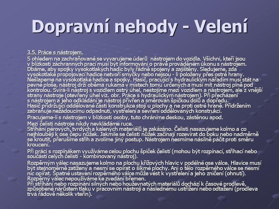 Dopravní nehody - Velení 3.5.Práce s nástrojem.