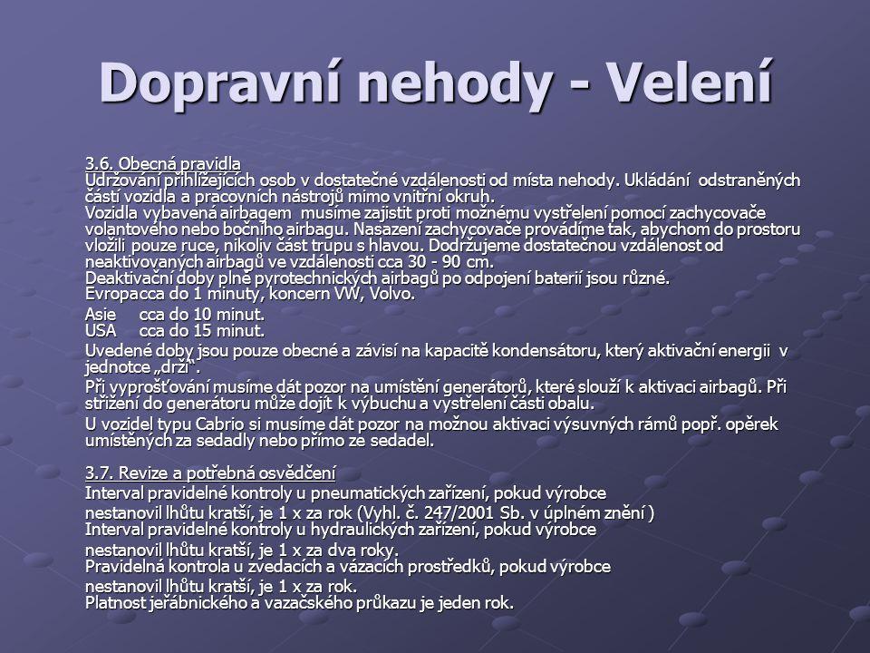 Dopravní nehody - Velení 3.6.