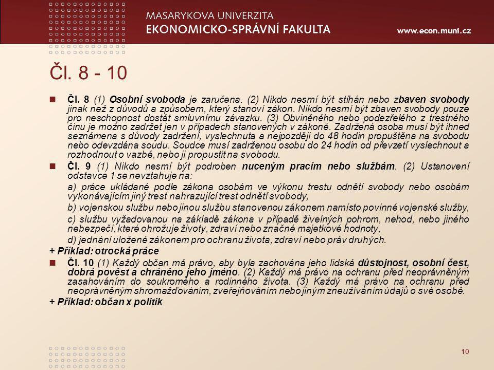 www.econ.muni.cz Čl.8 - 10 Čl. 8 (1) Osobní svoboda je zaručena.