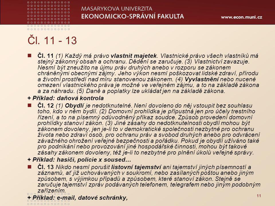 www.econ.muni.cz 11 Čl.11 - 13 Čl. 11 (1) Každý má právo vlastnit majetek.