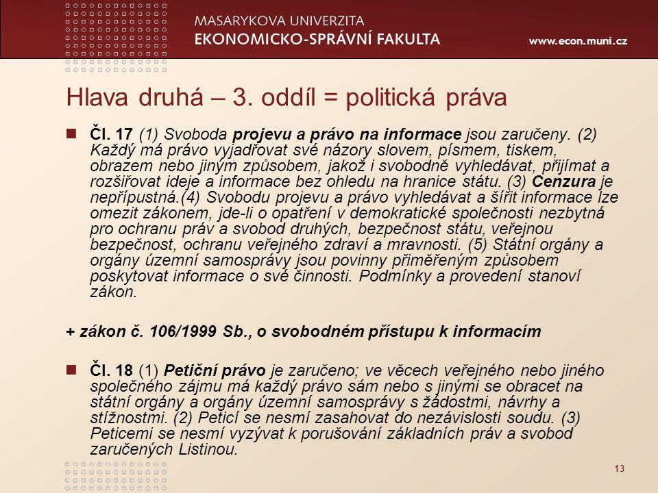 www.econ.muni.cz 13 Hlava druhá – 3.oddíl = politická práva Čl.