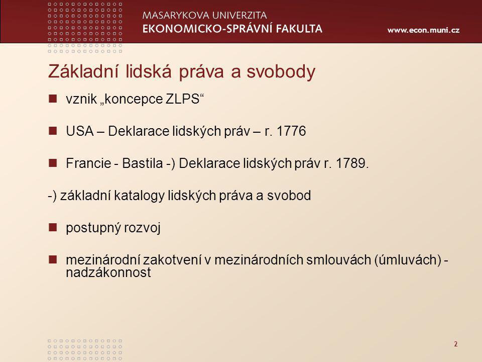 """www.econ.muni.cz 2 Základní lidská práva a svobody vznik """"koncepce ZLPS USA – Deklarace lidských práv – r."""