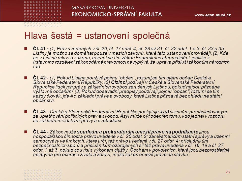 www.econ.muni.cz 23 Hlava šestá = ustanovení společná Čl.