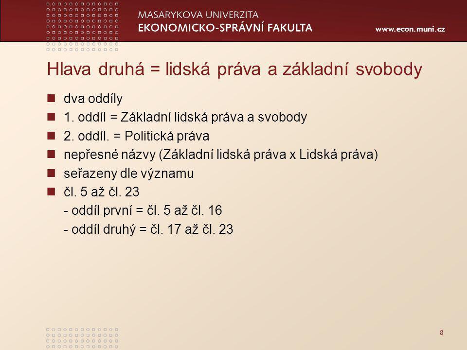 www.econ.muni.cz Hlava druhá = lidská práva a základní svobody dva oddíly 1.