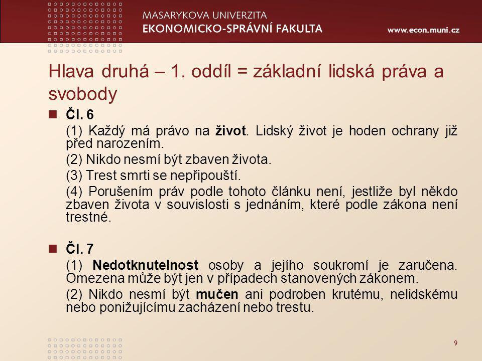 www.econ.muni.cz Hlava druhá – 1.oddíl = základní lidská práva a svobody Čl.
