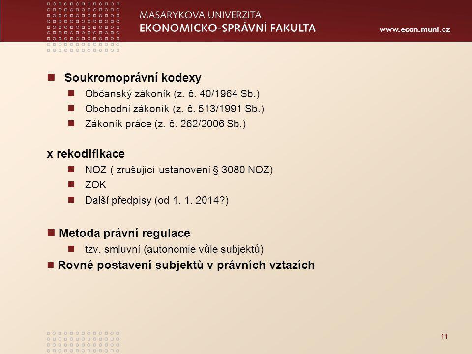 www.econ.muni.cz Soukromoprávní kodexy Občanský zákoník (z.