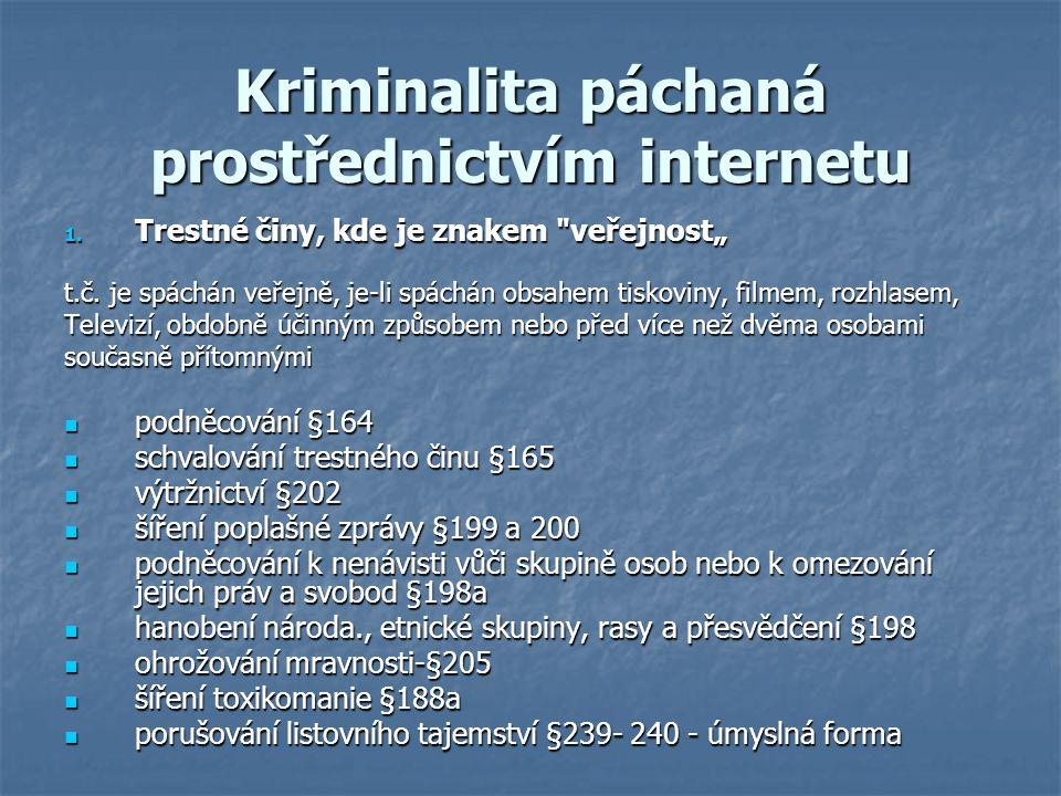 Kriminalita páchaná prostřednictvím internetu 1. Trestné činy, kde je znakem