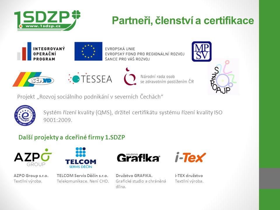 """Partneři, členství a certifikace AZPO Group s.r.o. Textilní výroba. Projekt """"Rozvoj sociálního podnikání v severních Čechách"""" Další projekty a dceřiné"""