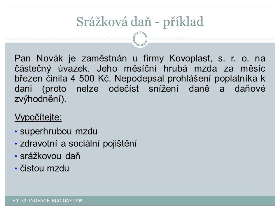 Srážková daň - příklad Pan Novák je zaměstnán u firmy Kovoplast, s.