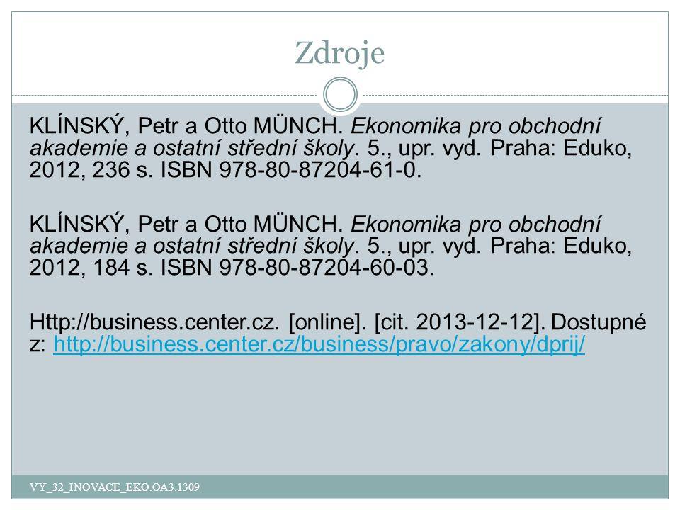 Zdroje VY_32_INOVACE_EKO.OA3.1309 KLÍNSKÝ, Petr a Otto MÜNCH.