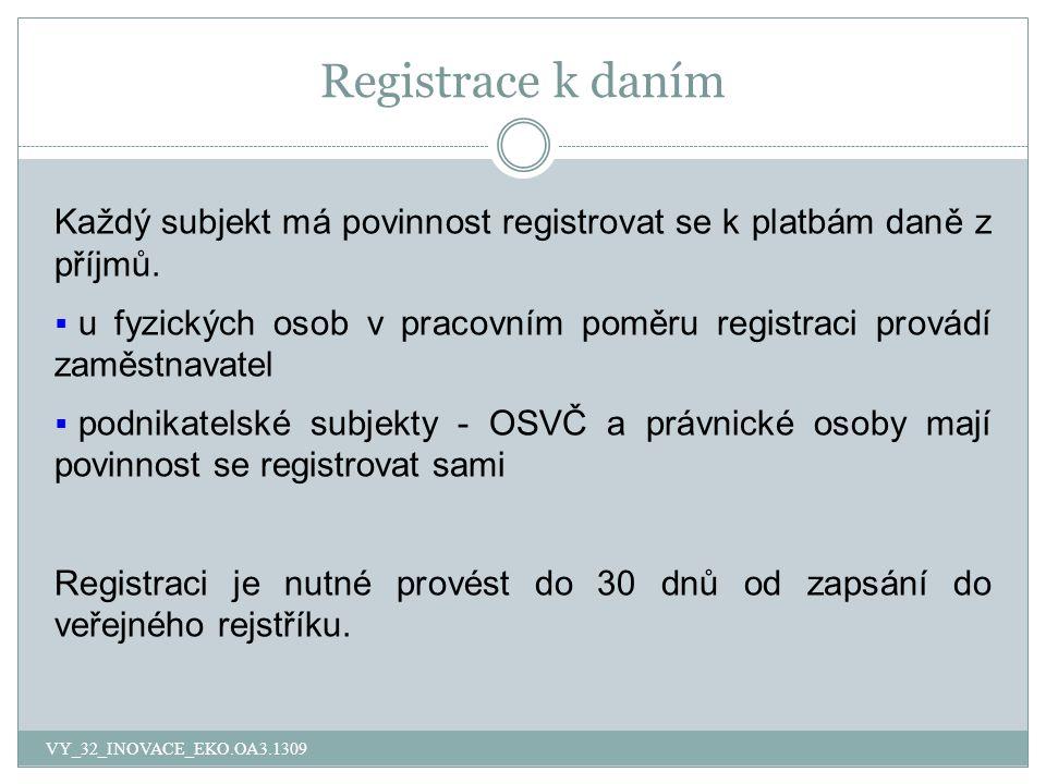 Registrace k daním Každý subjekt má povinnost registrovat se k platbám daně z příjmů.
