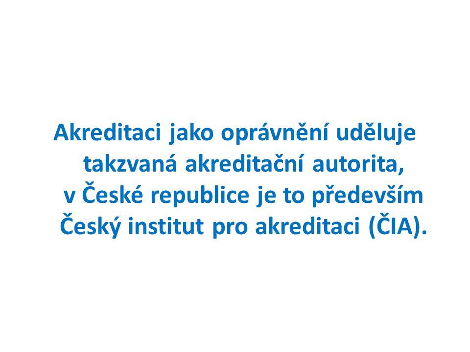 Akreditovaný subjekt získává osvědčení o autorizaci k akreditaci, o čemž rozhodl daný orgán na žádost subjektu a jeho posouzení.