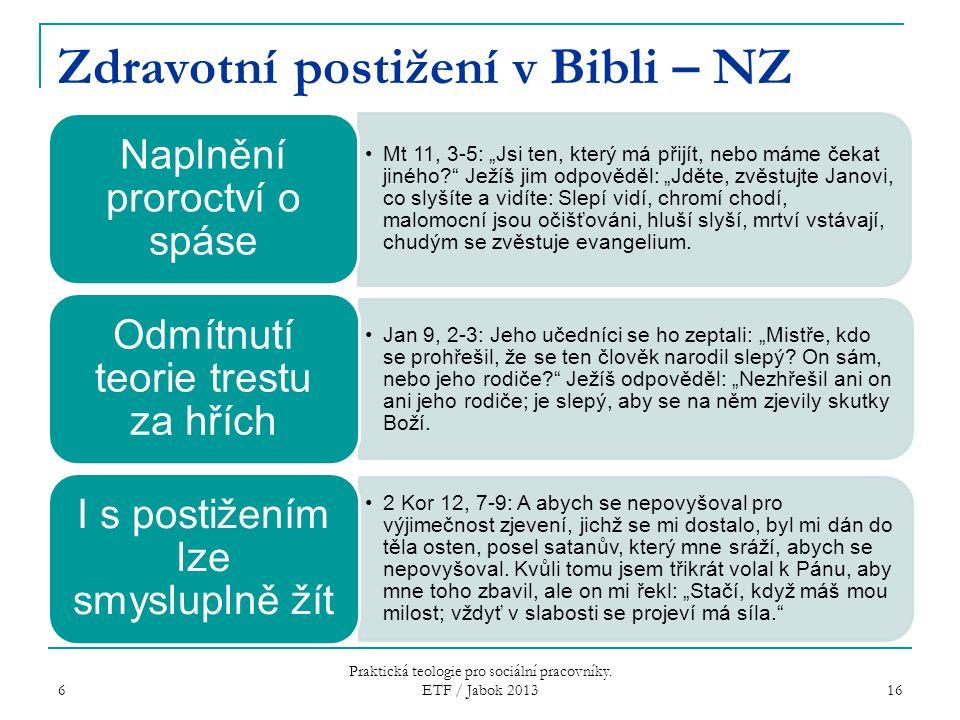 """Zdravotní postižení v Bibli – NZ Mt 11, 3-5: """"Jsi ten, který má přijít, nebo máme čekat jiného? Ježíš jim odpověděl: """"Jděte, zvěstujte Janovi, co slyšíte a vidíte: Slepí vidí, chromí chodí, malomocní jsou očišťováni, hluší slyší, mrtví vstávají, chudým se zvěstuje evangelium."""