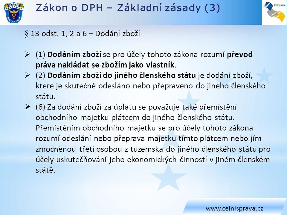 Zákon o DPH – Základní zásady (3) www.celnisprava.cz § 13 odst.
