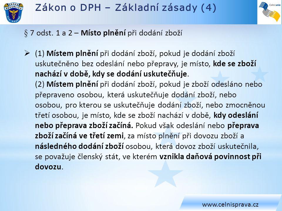 Zákon o DPH – Základní zásady (4) www.celnisprava.cz § 7 odst.