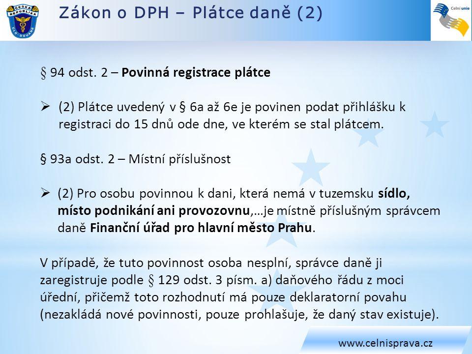 Zákon o DPH – Plátce daně (2) www.celnisprava.cz § 94 odst.