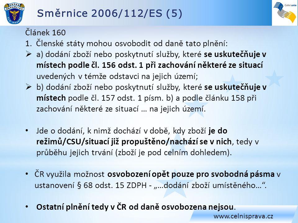 Směrnice 2006/112/ES (5) www.celnisprava.cz Článek 160 1.