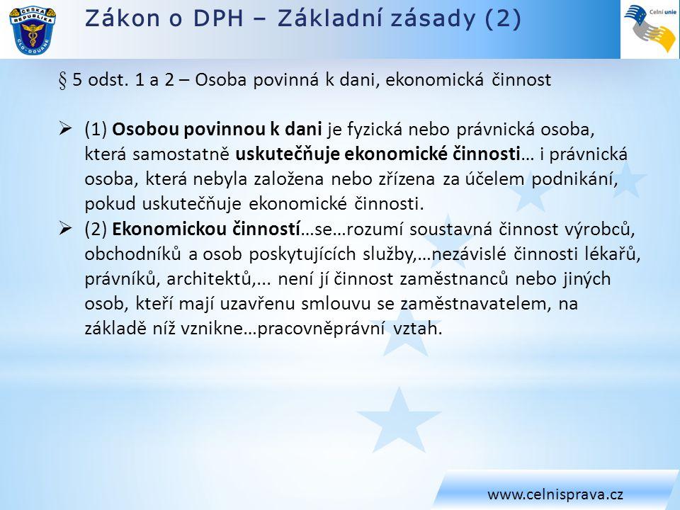 Zákon o DPH – Základní zásady (2) www.celnisprava.cz § 5 odst.
