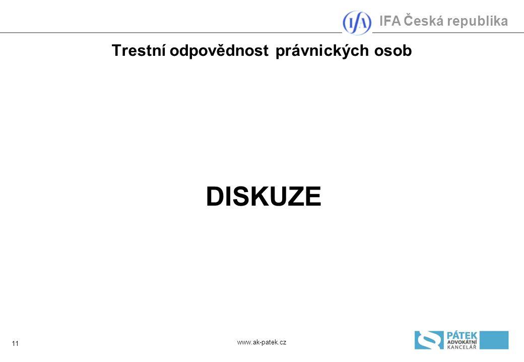 IFA Česká republika Trestní odpovědnost právnických osob DISKUZE 11 www.ak-patek.cz