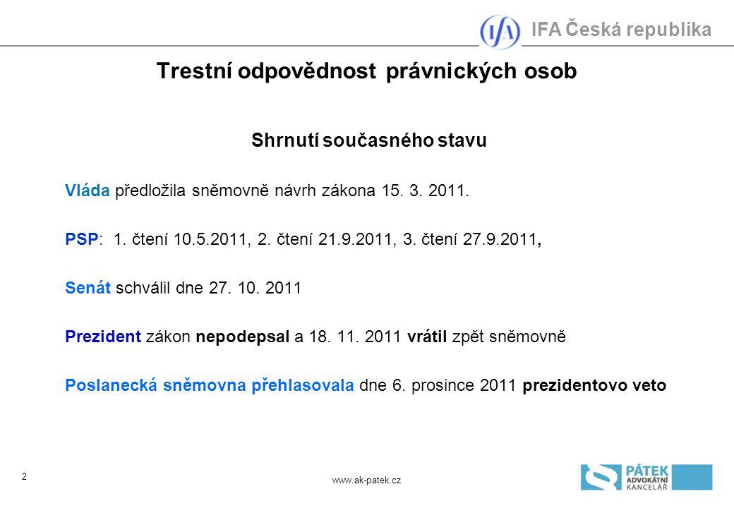 IFA Česká republika Trestní odpovědnost právnických osob Vymezení trestně právně odpovědné PO Místní působnost § 2 odst.
