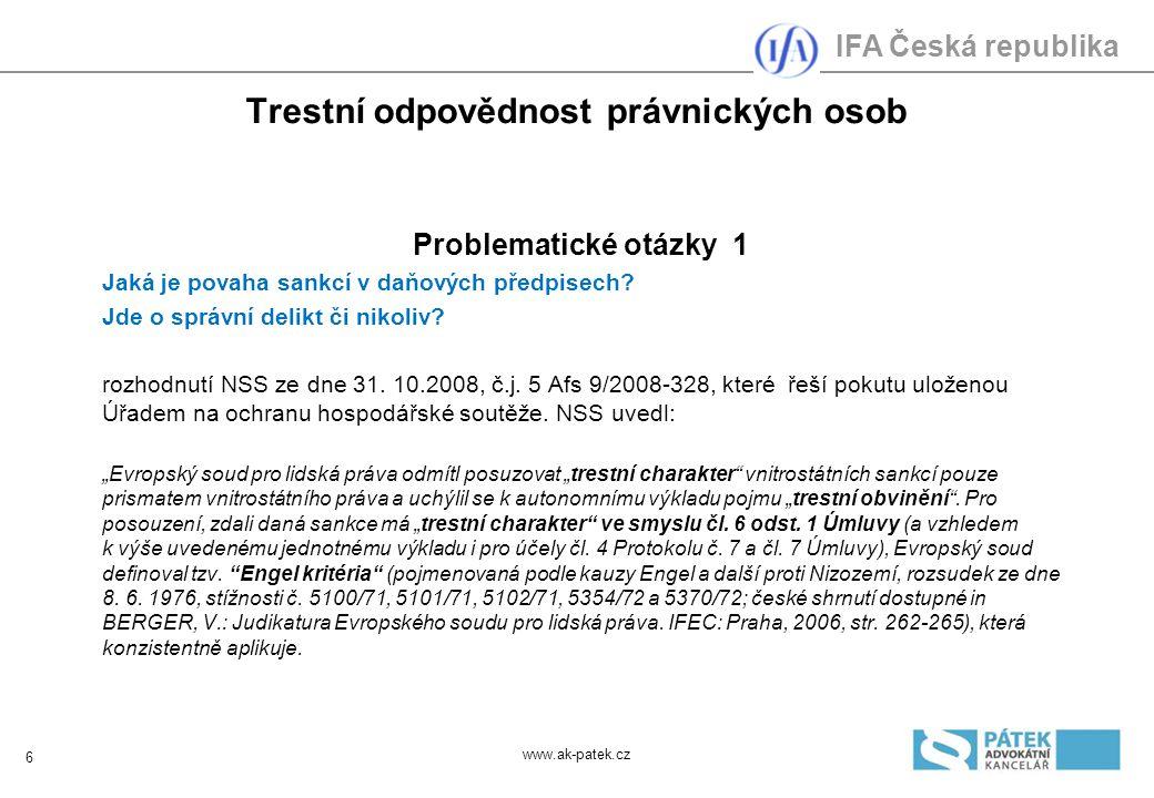 IFA Česká republika Trestní odpovědnost právnických osob Problematické otázky 1 Jaká je povaha sankcí v daňových předpisech.