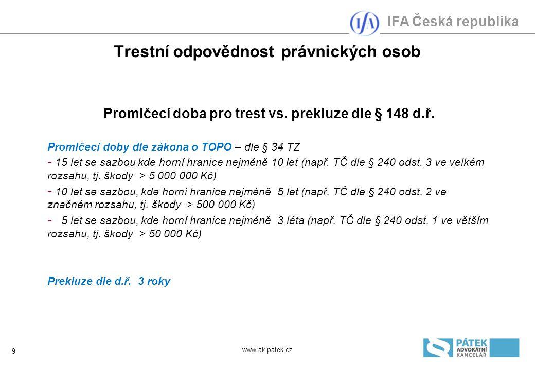 IFA Česká republika Trestní odpovědnost právnických osob Promlčecí doba pro trest vs.