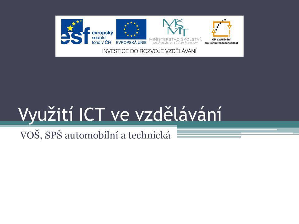 Využití ICT ve vzdělávání VOŠ, SPŠ automobilní a technická