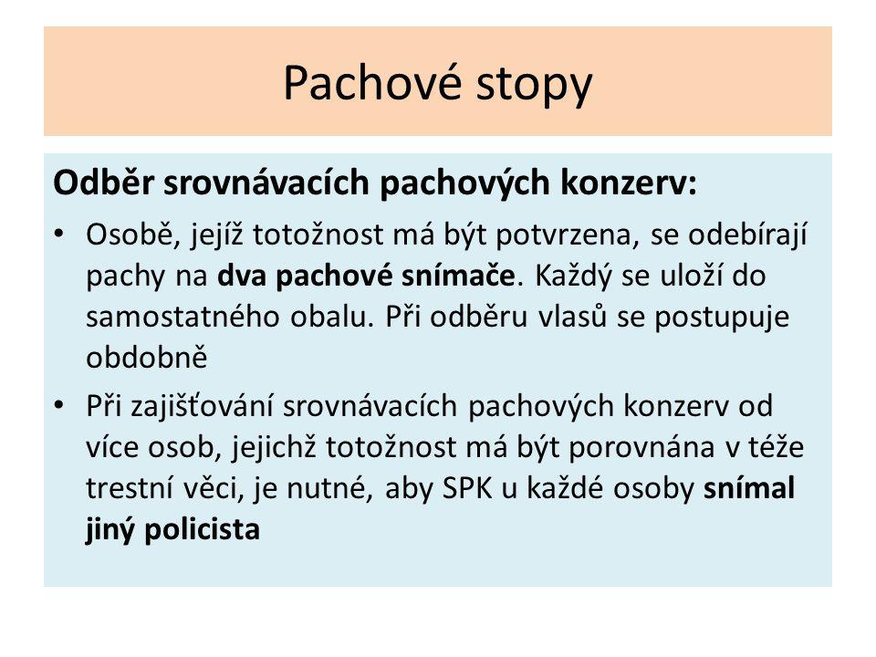 Pachové stopy Odběr srovnávacích pachových konzerv: Osobě, jejíž totožnost má být potvrzena, se odebírají pachy na dva pachové snímače. Každý se uloží