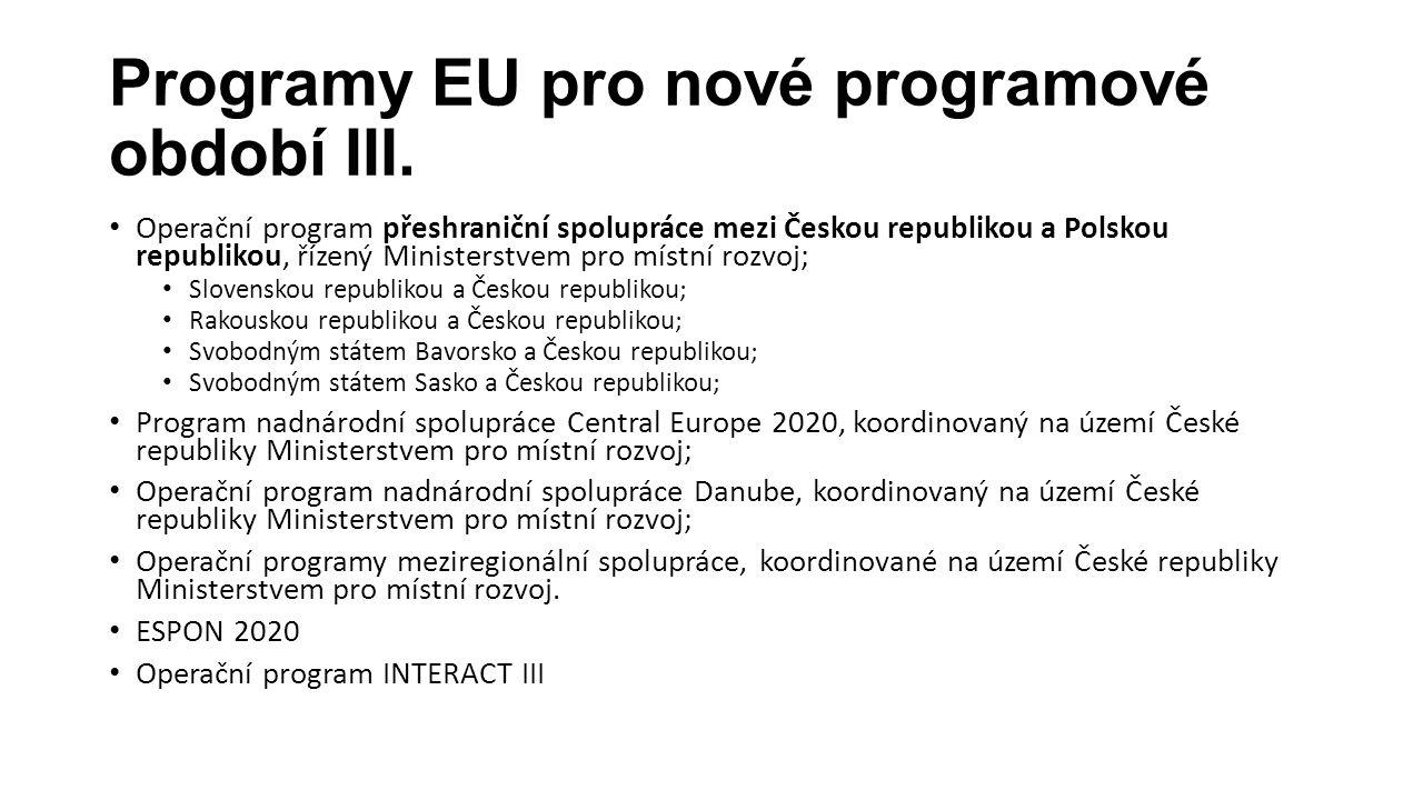 Programy EU pro nové programové období III. Operační program přeshraniční spolupráce mezi Českou republikou a Polskou republikou, řízený Ministerstvem
