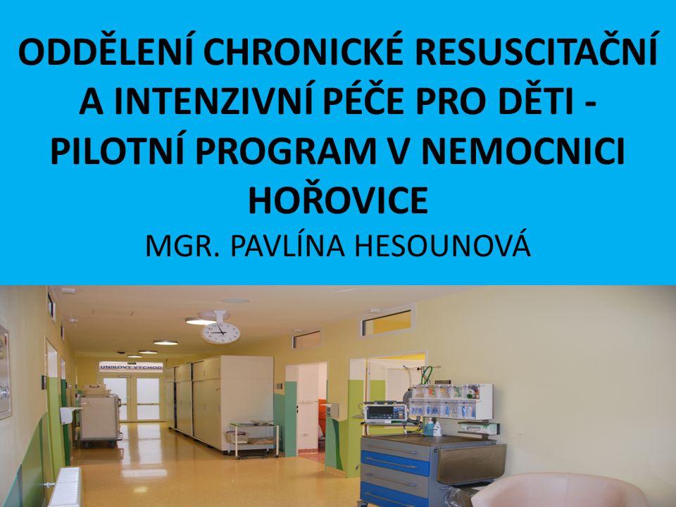 V nemocnici Hořovice byl 1.3.2014 spuštěn pilotní program OCHRIPu PRO DĚTI Určeno pro děti s různým typem diagnóz chronicky ovlivňující základní životní funkce, jejichž podpora je na různém stupni nadále nutná.