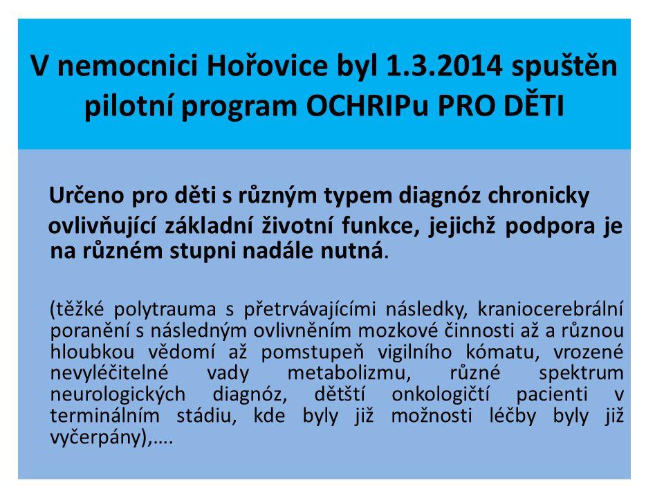 V nemocnici Hořovice byl 1.3.2014 spuštěn pilotní program OCHRIPu PRO DĚTI Určeno pro děti s různým typem diagnóz chronicky ovlivňující základní život