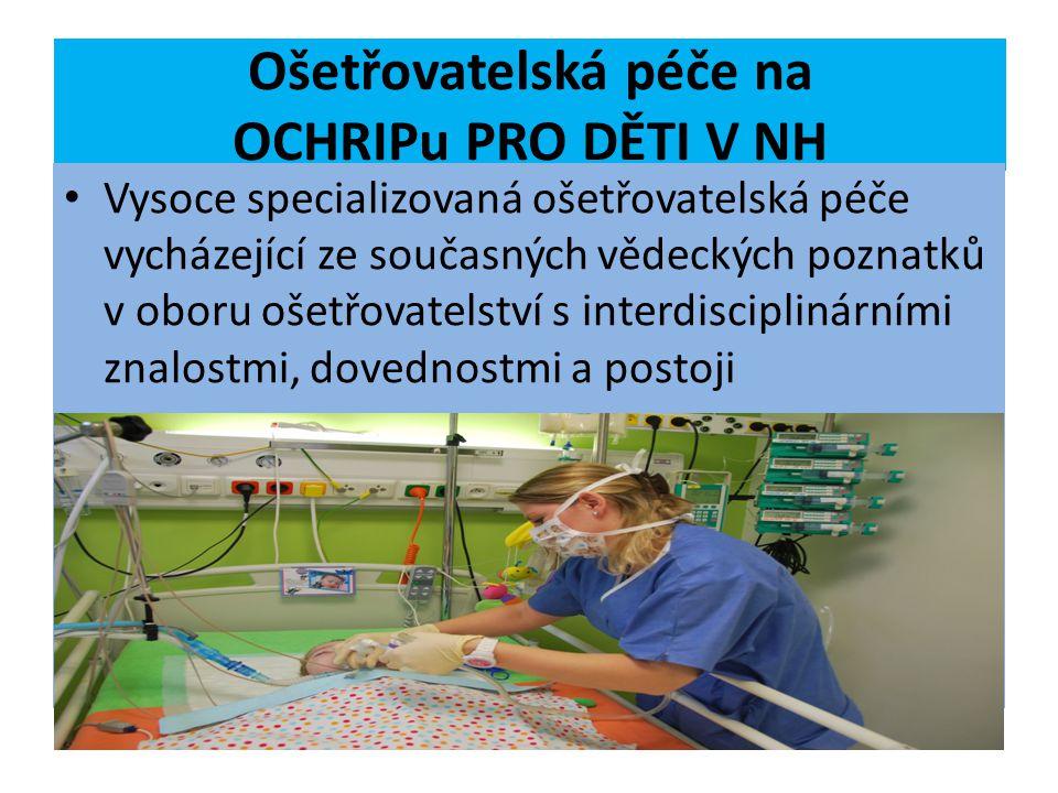 Ošetřovatelská péče na OCHRIPu PRO DĚTI V NH Prevence nákaz spojených se zdravot.