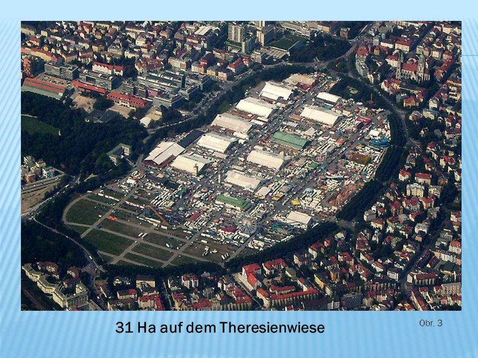 Obr. 3 31 Ha auf dem Theresienwiese