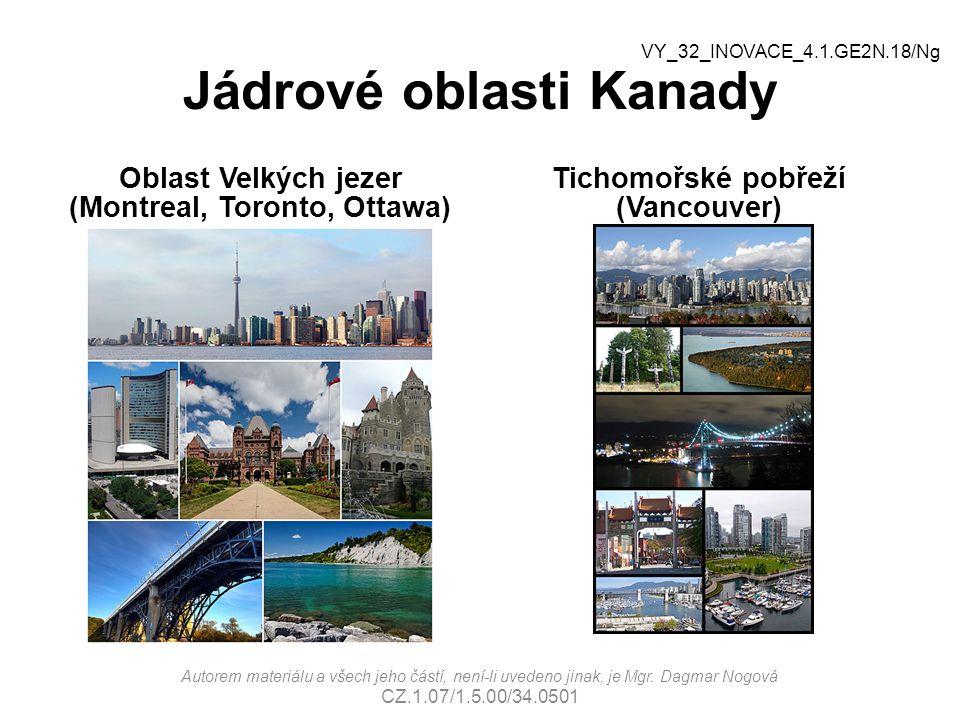 Jádrové oblasti Kanady Oblast Velkých jezer (Montreal, Toronto, Ottawa) Tichomořské pobřeží (Vancouver) Autorem materiálu a všech jeho částí, není-li