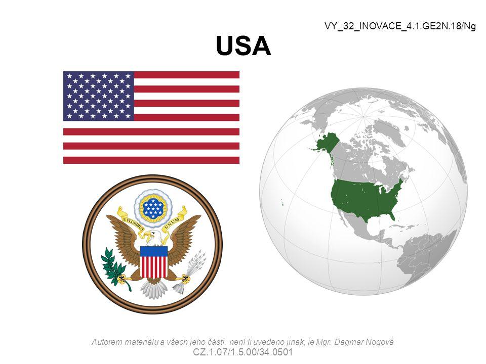 USA VY_32_INOVACE_4.1.GE2N.18/Ng Autorem materiálu a všech jeho částí, není-li uvedeno jinak, je Mgr. Dagmar Nogová CZ.1.07/1.5.00/34.0501