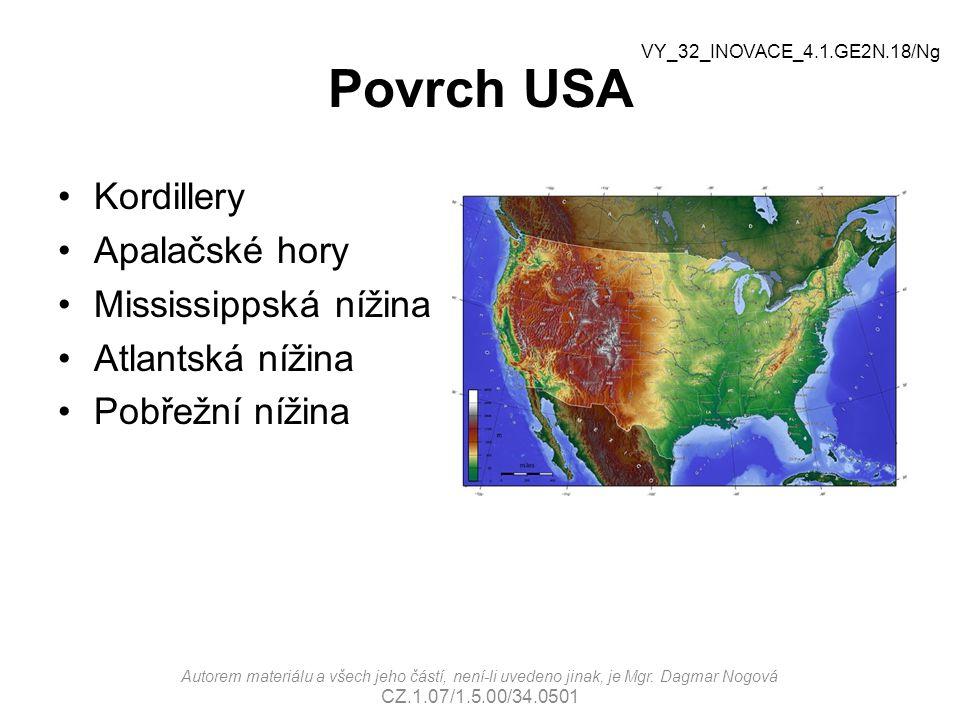 Povrch USA Kordillery Apalačské hory Mississippská nížina Atlantská nížina Pobřežní nížina Autorem materiálu a všech jeho částí, není-li uvedeno jinak, je Mgr.