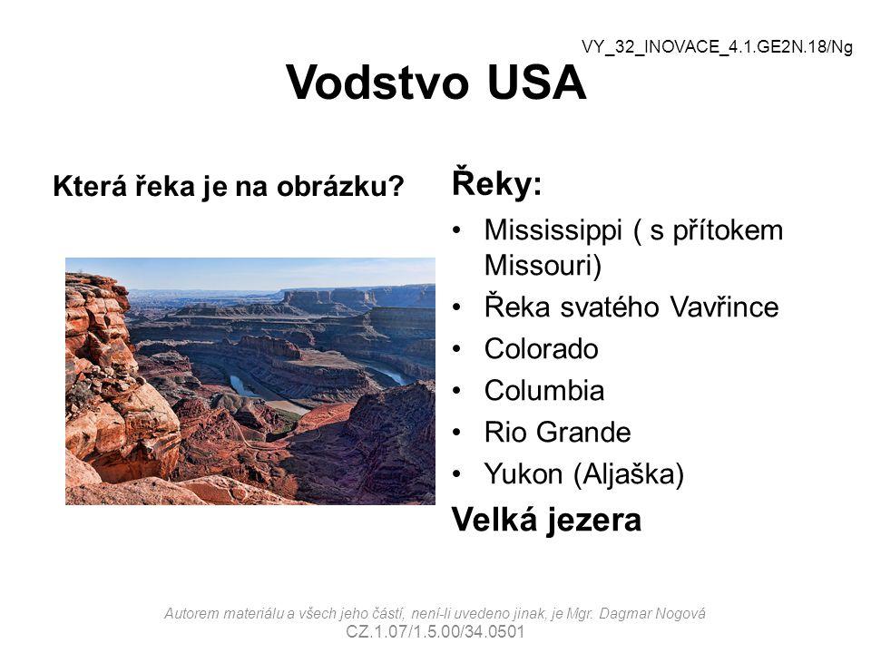 Vodstvo USA Která řeka je na obrázku? Řeky: Mississippi ( s přítokem Missouri) Řeka svatého Vavřince Colorado Columbia Rio Grande Yukon (Aljaška) Velk