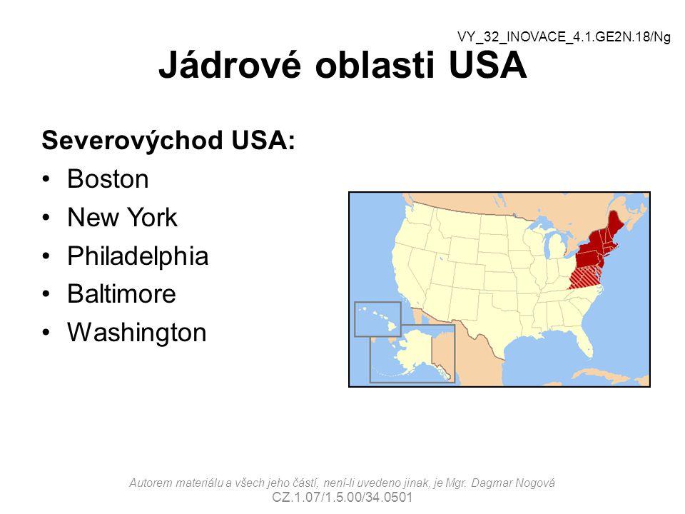 Jádrové oblasti USA Severovýchod USA: Boston New York Philadelphia Baltimore Washington Autorem materiálu a všech jeho částí, není-li uvedeno jinak, je Mgr.