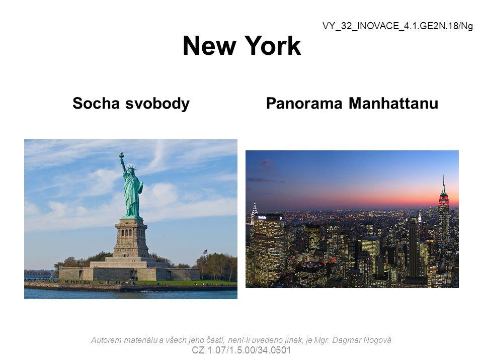 New York Socha svobodyPanorama Manhattanu VY_32_INOVACE_4.1.GE2N.18/Ng Autorem materiálu a všech jeho částí, není-li uvedeno jinak, je Mgr. Dagmar Nog